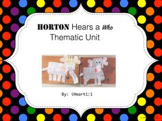 This Horton Hears a Who Thematic Unit is an all time favorite when it comes to celebrating Dr. Seuss' Birthday or you just want something cute and educational for your kids to do.. This unit include the following items...Horton Hears a Who Glyph (grades 1-2)Horton Hears a Who story questions (grades 1-2)Horton Hears a Who story questions answer key (grades 1-2) Horton Hears a Who Glyph (grades 3-4)Horton Hears a Who story questions (grades 3-4)Horton Hears a Who story questions answer key…
