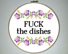 Fuck the dishes floral cross stitch pattern *PATTERN ONLY* Instant Download
