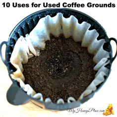 10 Uses for Used Coffee Grounds - My Honeys Place Uses For Coffee Grounds, Cleaners Homemade, Natural Home Remedies, Healthy Alternatives, Food Hacks, Helpful Hints, Make It Yourself, Cooking, Easy