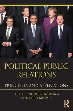Strömbäck and Kiousis (eds.) - Political Public Relations: Principles and Applications