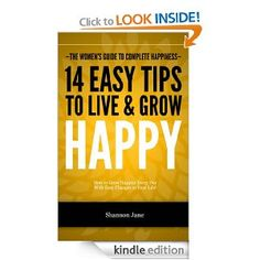 14 Easy Tips to Live & Grow Happy (The Women's Guide to Complete Happiness)