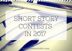 A list of short story contests for 2017. New Year's writers resolutions!