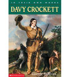 Davy Crockett by George Sullivan | Scholastic.com. PTES 2 books. AR 5.2