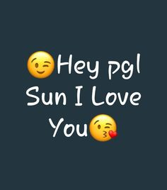 Short quotes love - Hey pgl sun i love you Cute Romantic Quotes, Heart Touching Love Quotes, Short Quotes Love, Love Song Quotes, Crazy Quotes, Love Quotes For Him, True Quotes, Romantic Poetry, Swag Quotes