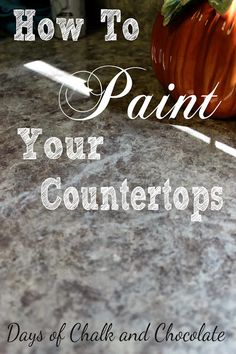 Days of Chalk and Chocolate: How To Paint Your Countertops -  I want to try this in upstairs bath