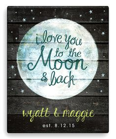 Look what I found on #zulily! 'I Love You to the Moon and Back' Personalized Canvas #zulilyfinds