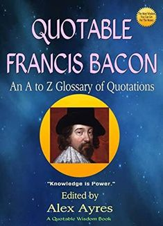 #GoodReads #BookAddict #Books #WhatToRead #EBooks #BookLovers #ChickLit #KindleBargains #Fiction  #quotable #bacon #an #a #to #z #glossary #of #quotations #from #francis #bacon #quotable #wisdom #books #book #26 Got Books, Books To Read, Wisdom Books, Francis Bacon, Quotation Marks, What To Read, Book Photography, Free Reading, Nonfiction