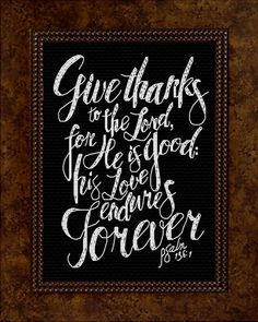 cross stitch Bible Verses in an 8 x 10 inch size that does not require custom framing, stitch a gift of inspiration and encouragement Happy Good Morning Quotes, Psalm 136, Spiritual Messages, Favorite Bible Verses, Religious Quotes, Cross Stitch Kits, Jesus Quotes, Give Thanks, Positive Affirmations