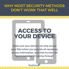 Your business secrets might get stolen thru accessing your device. Don't let anyone touch your device!