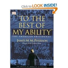 Amazon.com: To the Best of My Ability: The American Presidents (9780789450739): James M. McPherson, David Rubel: Books