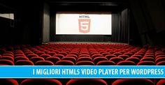 I migliori HTML5 Video Player per WordPress