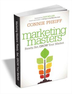 Marketing Masters: Ready, Set, Grow Your Market (valued over $8) FREE for a limited time! Market Value, Free Ebooks, Masters, Marketing, Learning, Teaching, Studying