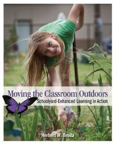 Moving the Classroom Outdoors : Schoolyard-Enhanced Learning in Action Children & Nature Network (C)