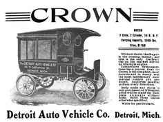 1905 Crown Delivery Car-In addition to a Crown Runabout and Touring Car The The Detroit Auto Vehicle Co. built a popular Crown Delivery Car. It was equipped with a 2 cycle, 2 cylinder engine that developed 14 horsepower. Carrying capacity was 1500 pounds