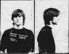 "Kurt Cobain. Arrested in 1986 for spraying ""God is gay"" on an on an alley wall, as he claimed, although police records show that the phrase was actually ""Ain't got no how watchamacallit""."
