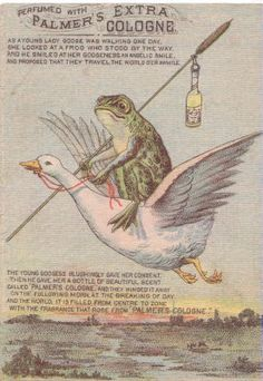 a frog, cologne, a goose all makes perfect sense to me :-)