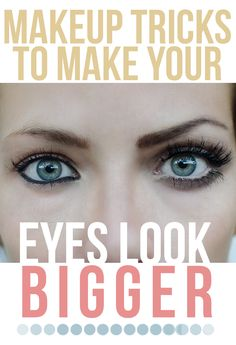 These ideas are easy to follow and will make a HUGE difference! how to make your eyes look bigger with makeup.