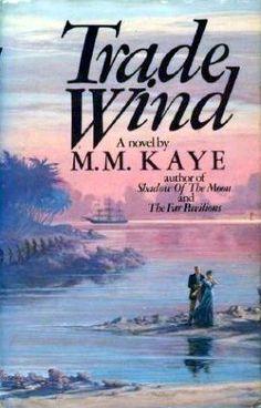 Trade Wind by M. M. Kaye