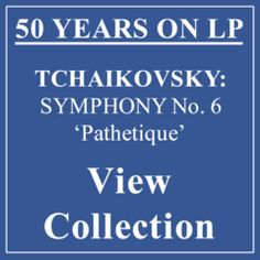 50 YEARS ON LP - TCHAIKOVSKY: SYMPHONY No. 6 'Pathetique'