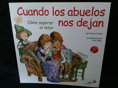 CUANDO LOS ABUELOS NOS DEJANTEXTO DE VICTORIA RYAN ILUSTRADO POT R.W. ALLEYDE EDITORIAL SAN PABLO
