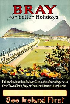 Bray For Better Holidays - See Ireland - Dublin - - Travel Poster Tourist Agency, Ireland Pictures, Dublin Ireland, Vintage Travel Posters, Holiday Fun, 1930s, Irish, Brochures, Clay
