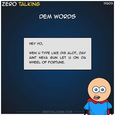 Dem words #ZeroTalking