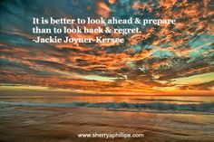 It is better to look ahead and prepare, than to look back and regret. http://sherryaphillips.com #success #motivation #inspiration #positive #goals