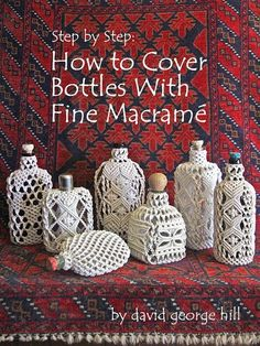 Step by step how to cover bottles with fine macramé/sailor's knots. Detailed photographs and text from start to finish.