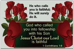 1 Corinthians 1:9     https://www.facebook.com/photo.php?fbid=170447403103227
