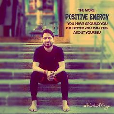 The more positive energy you have around you, the better you will feel about yourself.  #rohityoge #quote #positive #energy #you #around #better #feel #yourself