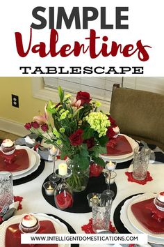 Mix and Match your dishes and home decor to create simple yet romantic Valentines table decor. Valentine Theme, Valentines Day Dinner, Valentines Day Decorations, Red Cupcakes, Romantic Table Setting, Glass Flower Vases, Valentine's Cards For Kids, Christmas Tablescapes, A Table