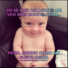 Funny Spanish Jokes, Mexican Funny Memes, Spanish Memes, Baby Memes, Baby Quotes, Funny Quotes, Funny Baby Faces, Cute Funny Babies, Cool Phrases