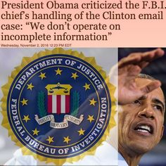 We don't operate on incomplete information [The New York Times] http://www.nytimes.com/2016/11/03/us/politics/obama-james-comey-fbi-hillary-clinton.html ②⓪①⑥ ①① ⓪② #USPolitics
