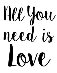 All You Need Is Love Printable Art Inspirational Print Typography Quotes, Typography Prints, Lettering, Printable Quotes, Printable Art, Printables, All You Need Is Love, As You Like, Wall Quotes