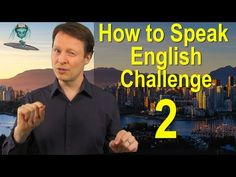 How to Speak English Challenge 2 with Steve Ford - YouTube