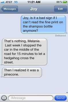 I laughed a little too much at this. I can see this happening to me at some point.   See more about old people, funny texts and hedgehogs.