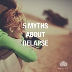 5 Myths About Relapse. Drug Recovery Quotes, Drug Addiction Recovery, Addiction Help, Private Health Insurance, Substance Abuse Treatment, Recovering Addict, Alcohol Is A Drug, Health Psychology