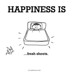 http://lastlemon.com/happiness/ha0147/ HAPPINESS IS...fresh sheets.