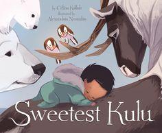 """Sweetest Kulu"" by Celina Kalluk, illustrated by Alexandria Neonakis."