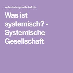 Was ist systemisch? - Systemische Gesellschaft