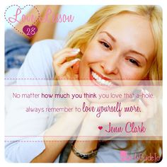 """Love Lesson #28: """"No matter how much you think you love that a-hole, always remember to love yourself more."""""""
