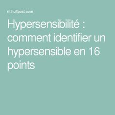 Hypersensibilité : comment identifier un hypersensible en 16 points