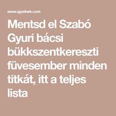 Mentsd el Szabó Gyuri bácsi bükkszentkereszti füvesember minden titkát, itt a teljes lista Minden, Cukor, Beauty, Beauty Illustration