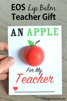 Back to school teacher gift idea -- An EOS Lip Balm Apple for the Teacher. (Free printable makes this an easy DIY gift for anyone!):
