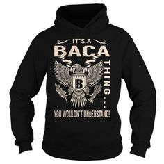 Its a BACA Thing You Wouldnt Understand - Last Name, Surname T-Shirt (Eagle)