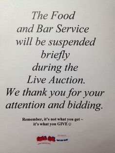 Good idea for Benefit Auction.  Possibly add closing and reopen times - helps bartender say no to patrons