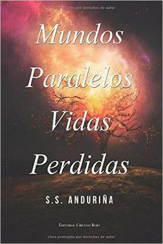 Atardeceres bajo un árbol: Mundos Paralelos. Vidas Perdidas (Mundos Paralelos...
