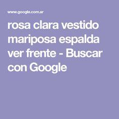 rosa clara vestido mariposa espalda ver frente - Buscar con Google