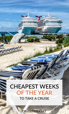 While we believe that there are no bad times to take a cruise, certain weeks of the year are often cheaper than others.