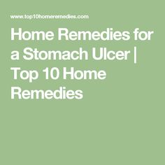 Home Remedies for a Stomach Ulcer | Top 10 Home Remedies